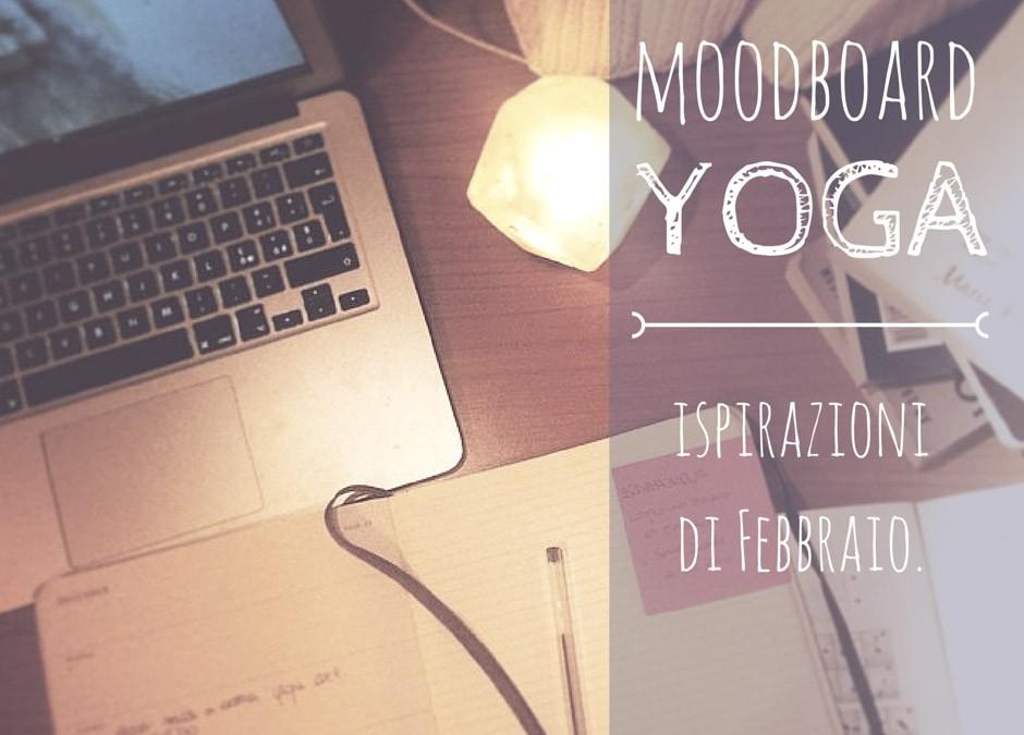 Moodboard Yoga: ispirazioni di Febbraio.
