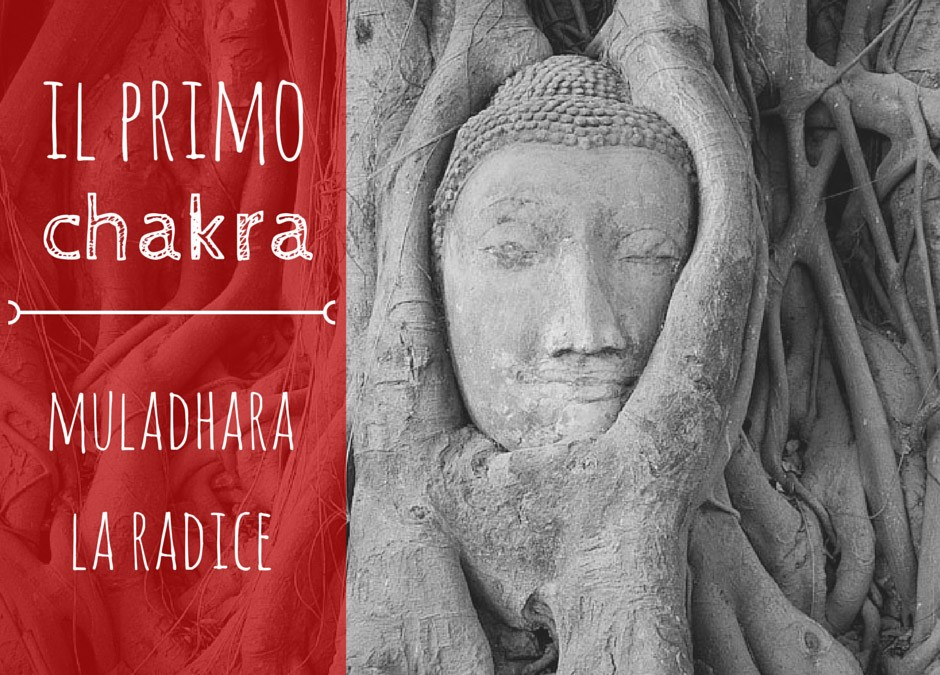 Il primo chakra: la radice