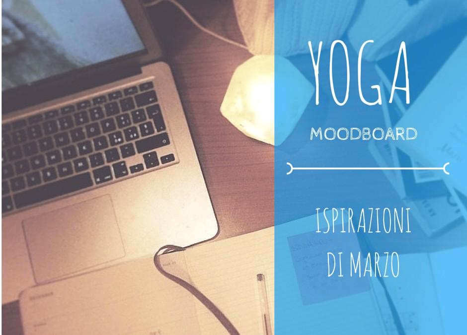 Moodboard Yoga: ispirazioni di Marzo.